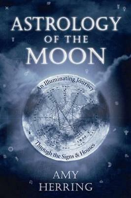 NEW Astrology of the Moon By Amy Herring Paperback Free Shipping