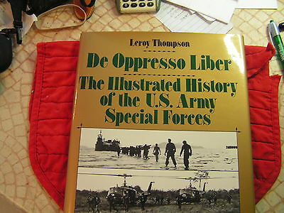 De Oppresso Liber - The Illus. History Of The U.s. Army Special Forces -  Book