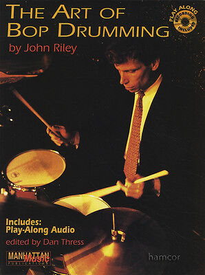 The Art of Bop Drumming Drum Music Book/CD by John Riley