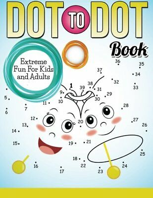 Dot To Dot Book Extreme Fun For Kids and Adults
