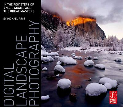 Digital Landscape Photography: in the Footsteps of Ansel Adams and the...