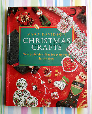 CHRISTMAS  CRAFTS ~ Over 50 Ideas ~ 120 Page SC Book from Myra Davidson ~ 1995