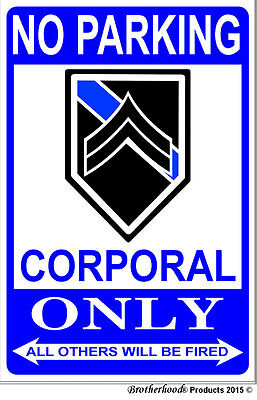 No Parking Corporal Police Sheriff Only Thin Blue Line 8x12 Inch Aluminum Sign