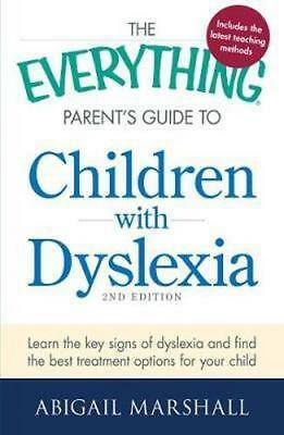 NEW The Everything Parent's Guide to Children with Dyslexia By Abigail Marshall