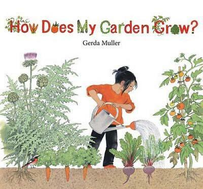 NEW How Does My Garden Grow? By Gerda Muller Hardcover Free Shipping