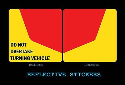 Do Not Overtake Turning Vehicle REFLECTIVE (2) STICKERS Sign 400x400mm COMPLIANT