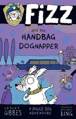 NEW Fizz and the Handbag Dognapper By Lesley Gibbes Paperback Free Shipping