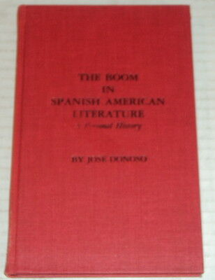 THE BOOM IN SPANISH AMERICAN LITERATURE by JOSE DONOSO - 1ST US ED. 1977