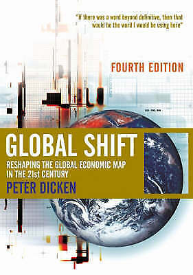 Global Shift: Reshaping the Global Economic Map in the 21st Century by Peter Di…