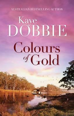 NEW Colours of Gold By Kaye Dobbie Paperback Free Shipping