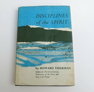 Disciplines of the Spirit First Edition by Howard Thurman (1963, Hardback)