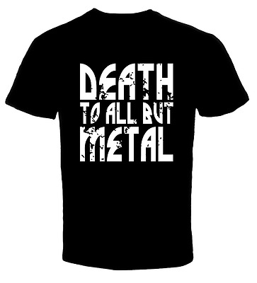death to all but metal 2 T Shirt