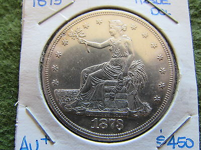 1873 Silver Trade Dollar AU Seated LIBERTY Philadelphia Mint $1 Coin About Unc