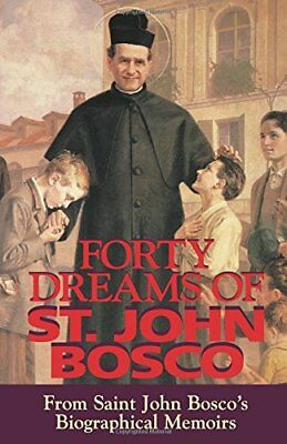 Forty Dreams of St. John Bosco: From St. John Boscos Biographical Memoirs (Revi