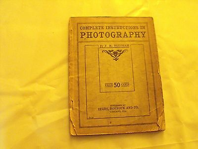 Complete Instructions in Photography By F. M. Needham