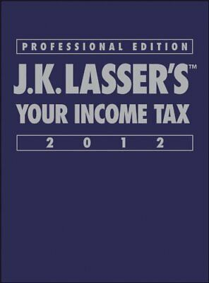 J. K. Lassers Your Income Tax Professional 2012