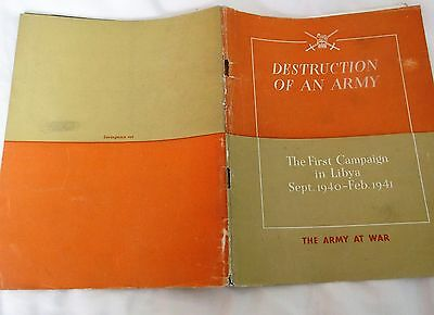 'DESTRUCTION OF AN ARMY, 'THE FIRST CAMPAIGN in LIBYA SEPT.1940 - Feb.1941'.