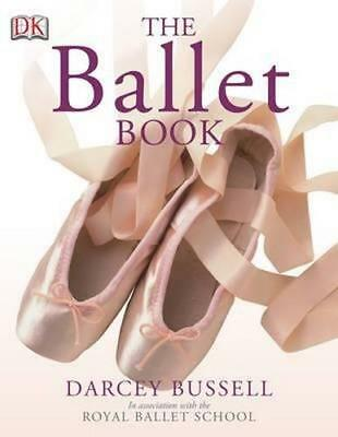 NEW The Ballet Book By CBE Darcey Bussell Paperback Free Shipping