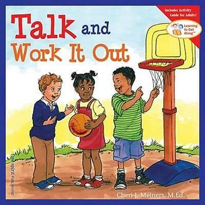 NEW Talk and Work it Out By Cheri J. Meiners Paperback Free Shipping