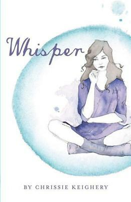 NEW Whisper By Chrissie Keighery Paperback Free Shipping