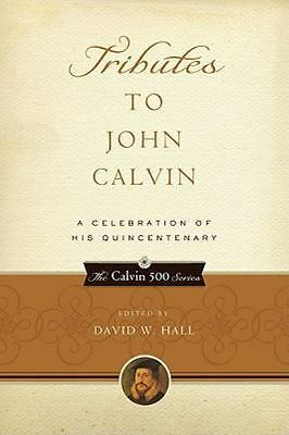 Tributes to John Calvin: A Celebration of His Quincentenary Hardcover Jacket NEW