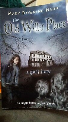 Ghost story book. The Old Willis Place by Mary Downing Hahn (2007, Paperback)
