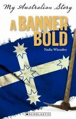 NEW A Banner Bold By Nadia Wheatley Paperback Free Shipping