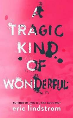 NEW A Tragic Kind Of Wonderful By Eric Lindstrom Paperback Free Shipping