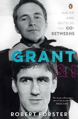 NEW Grant & I By Robert Forster Paperback Free Shipping