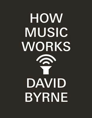 How Music Works | David Byrne