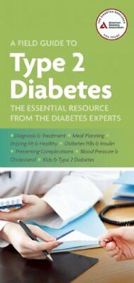 A Field Guide to Type 2 Diabetes by American Diabetes Association