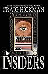 The Insiders : A Thriller by Craig Hickman (2009, Paperback)