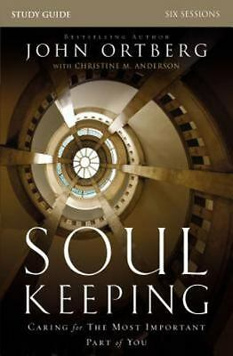 Soul Keeping Study Guide : Caring for the Most Important Part of You by John...