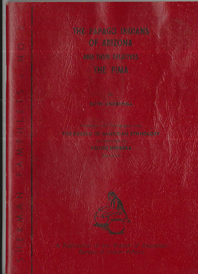 1941 1st EDITION The Papago Indians of Arizona & Their Relatives the Pima Nice