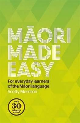 NEW Maori Made Easy By Scotty Morrison Paperback Free Shipping