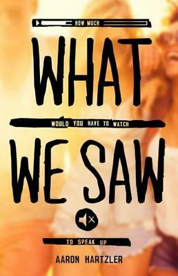 NEW What We Saw By Aaron Hartzler Paperback Free Shipping