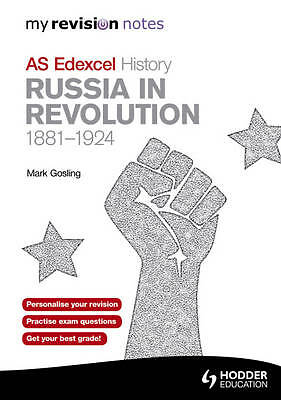 Edexcel AS History Russia in Revolution, 1881-1924 by Mark Gosling...