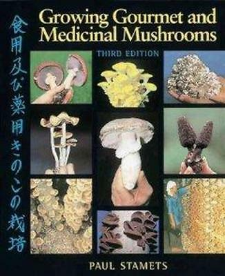 NEW Growing Gourmet & Medicinal Mush By Paul Stamets Paperback Free Shipping