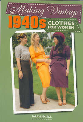 Making Vintage 1940s Clothes for women by Sarah Maggill Book WW2