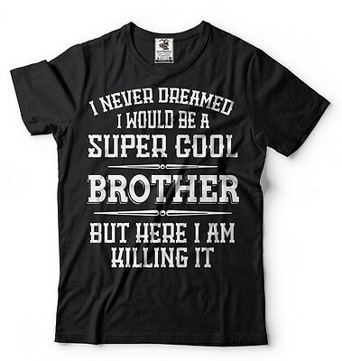 Gift For Brother Funny Gift T-shirt Birthday Gift For Brother Christmas Gift
