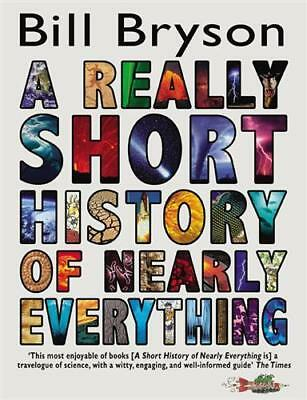 NEW A Really Short History Of Nearly Everything By Bill Bryson Paperback