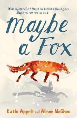 NEW Maybe a Fox By Kathi Appelt Paperback Free Shipping