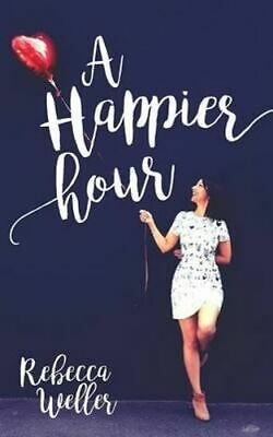 NEW A Happier Hour By Rebecca Weller Paperback Free Shipping