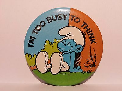 Vintage 80's Smurf * I'm Too Busy To Think * Pinback Button