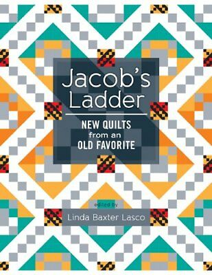 Jacobs Ladder: New Quilts from an Old Favorite