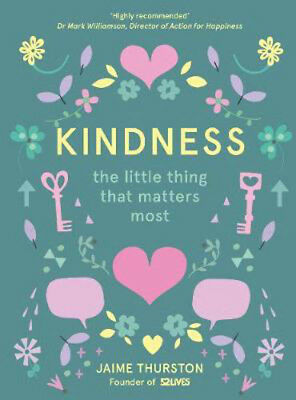 Kindness - The Little Thing that Matters Most | Jaime Thurston