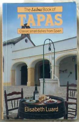 The Laina Book Of Tapas - Classic Small Dishes From Spain - Elizabeth Luard