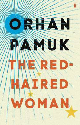The Red-Haired Woman   Orhan Pamuk