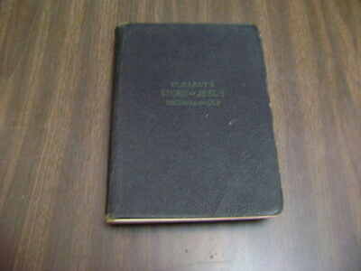 Hurlbut's Story of Jesus For Young and Old Rev. Jesse Lyman Hurlbut 1915 book