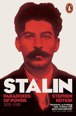 Stalin, Vol. I: Paradoxes of Power, 1878-1928 | Stephen Kotkin